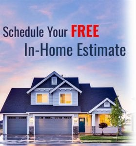 Schedule Your FREE Home Estimate